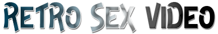 Retro Sex Video